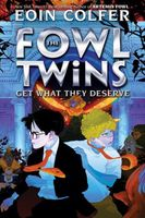 The Fowl Twins Get What They Deserve