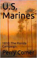 U.S. Marines 1810: Florida Campaign