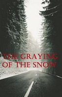 The Graying of the Snow