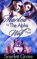 Marked By The Alpha Wolf Book Three