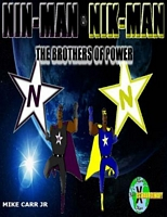 Nin-Man & Nik-Man The Brothers of Power