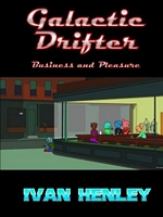Galactic Drifter: Business and Pleasure