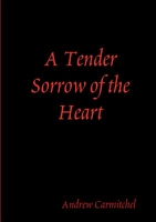 A Tender Sorrow of the Heart