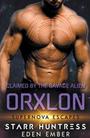 Claimed by the Savage Alien Orxlon