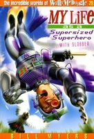 My Life as a Supersized Superhero with Slobber