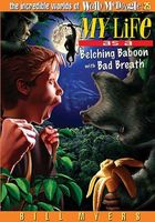 My Life as a Belching Baboon with Bad Breath