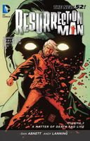 Resurrection Man Vol. 2: A Matter of Death and Life
