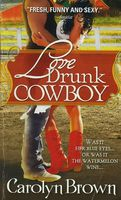 Love Drunk Cowboy By Carolyn Brown Fictiondb border=