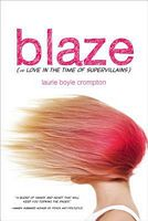 Blaze (or Love in the Time of Supervillains)