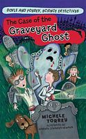 The Case of the Graveyard Ghost: And Other Super-Scientific ...