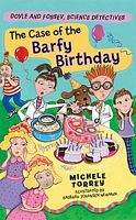 The Case of the Barfy Birthday: And Other Super-Scientific C...