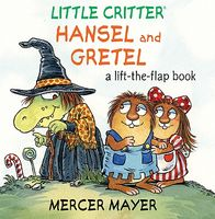 Little Critter Hansel and Gretel: A Lift-The-Flap Book
