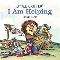Little Critter I Am Helping