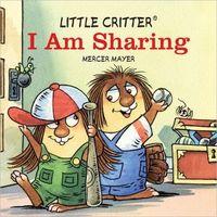 Little Critter I Am Sharing