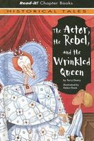 Actor, the Rebel, and the Wrinkled Queen