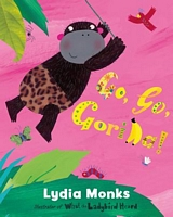 Go, Go, Gorilla! by Lydia Monks