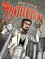 Louis Pasteur and Pasteurization