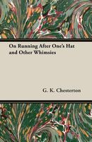 On Running After One's Hat And Other Whimsies