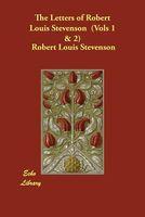 Letters of Robert Louis Stevenson Vols