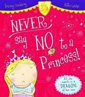 Never Say No to a Princess!