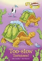Too-Slow Tortoises!