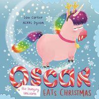 Oscar the Hungry Unicorn Eats Christmas