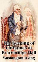 The Keeping of Christmas at Bracebridge Hall