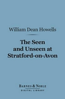 The Seen and Unseen at Stratford-on-Avon