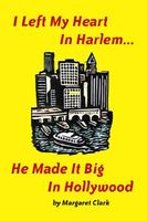 I Left My Heart in Harlem: He Made It Big in Hollywood