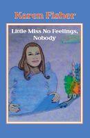 Little Miss No Feelings, Nobody