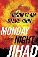 Monday Night Jihad by Jason Elam; Steve Yohn
