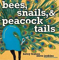 Bees, Snails, and Peacock Tails