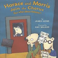 Horace and Morris Join the Chorus, but What about Dolores?
