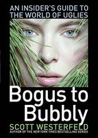 The Guide to the Uglies: Bogus to Bubbly