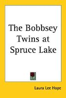 The Bobbsey Twins at Spruce Lake
