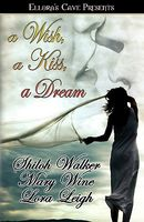 A Wish, a Kiss, a Dream