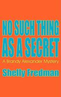 No Such Thing as a Secret