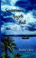 Sometimes Angels Fall