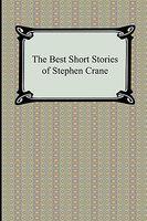The Best Short Stories Of Stephen Crane
