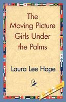 Moving Picture Girls Under the Palms; or, Lost in the Wilds of Florida