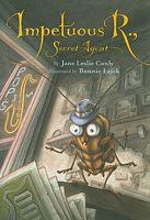 Impetuous R., Secret Agent