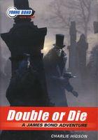 Double or Die