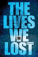 The Lives We Lost