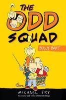 Odd Squad,The: Bully Bait