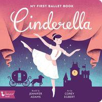 Cinderella: My First Ballet Book