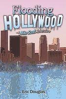 Flooding Hollywood
