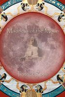 Madness Of The Moon
