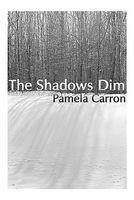 The Shadows Dim