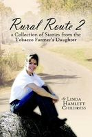 Rural Route 2: A Collection of Stories from the Tobacco Farmer's Daughter