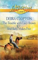 The Trouble with Lacy Brown and And Baby Makes Five